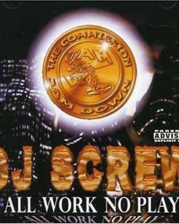 dj-screw-all-work-no-play