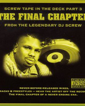 dj-screw-screw-tape-in-the-deck-part-3-the-final-chapter