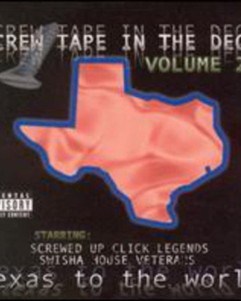 dj-screw-screw-tape-in-the-deck-volume-2-texas-to-the-world